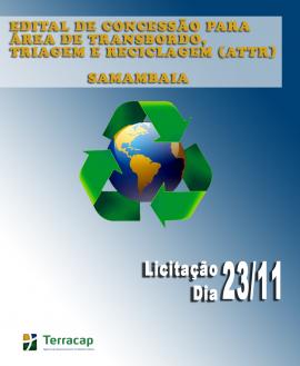 EDITAL DE CONCESSÃO PARA ÁREA DE TRANSBORDO, TRIAGEM E RECICLAGEM (ATTR) -SAMAMBAIA