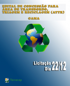 EDITAL DE CONCESSÃO PARA ÁREA DE TRANSBORDO, TRIAGEM E RECICLAGEM (ATTR) - GAMA